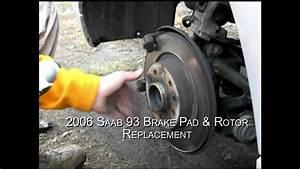 2006 Saab 93 9-3 Brake Pad  U0026 Rotor Replacement