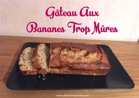recette facile le cake aux bananes trop m 251 res allo maman dodo