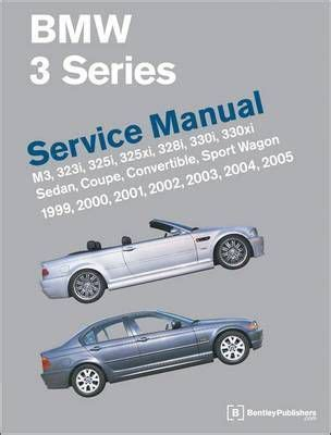 service and repair manuals 2004 bmw 3 series on board diagnostic system bmw 3 series e46 service manual 1999 2000 2001 2002 2003 2004 2005 bentley publishers