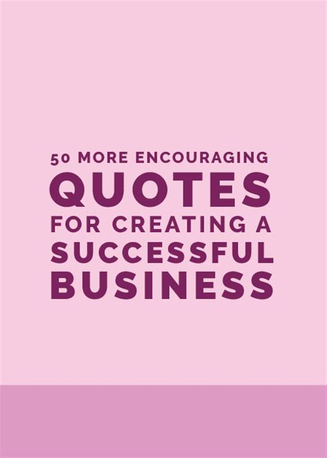 encouraging quotes  creating  successful business