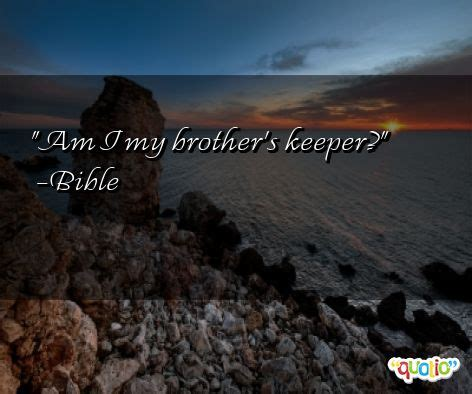 Quotes About My Brothers Keeper