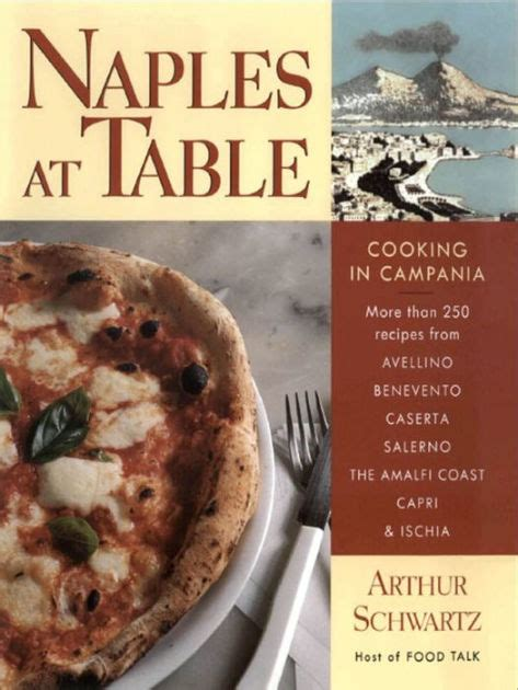 barnes and noble naples naples at table cooking in cania by arthur schwartz