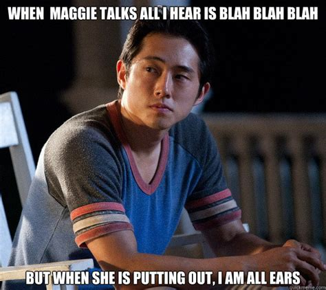 Maggie Meme - when maggie talks all i hear is blah blah blah but when she is putting out i am all ears