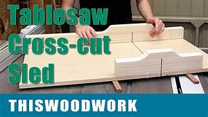 Crosscut Sled for the Tablesaw - YouTube