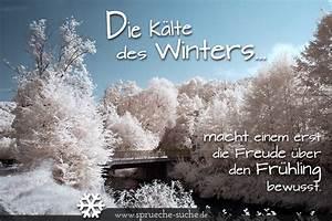 Sprüche Winter Schnee : spr che die k lte des winters macht einem erst die freude ber den fr hling bewusst spr che ~ Watch28wear.com Haus und Dekorationen