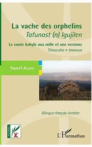 Mille Et Une Pile Catalogue : la vache des orphelins tafunast n igujilen le conte ~ Dailycaller-alerts.com Idées de Décoration