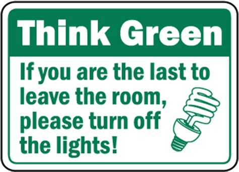 before you turn the lights go green signs conservation signs conserve energy signs Lovely