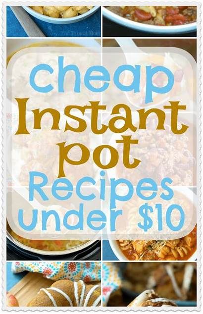 Instant Pot Recipes Cheap Under Dinners Dishes