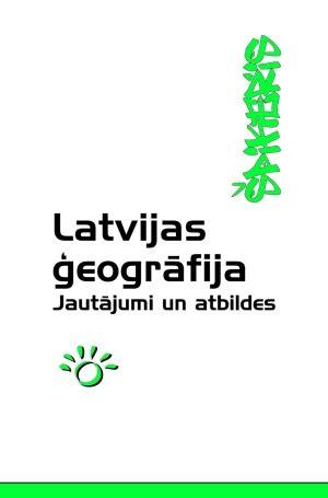 Zvaigzne ABC - Latvijas ģeogrāfija. Jautājumi un atbildes