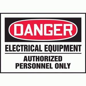 danger electrical equipment authorized personnel only With electrical equipment labels