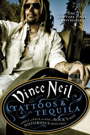 tattoos tequila  hell      rocks  notorious frontmen  vince neil