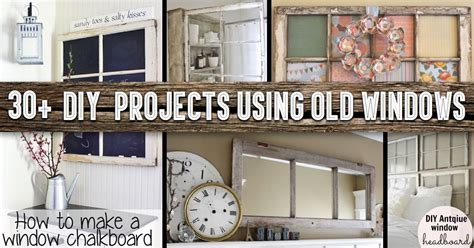 30 Diy Craft Projects Using Old Vintage Windows Window