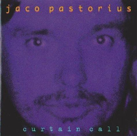 curtain call 1996 jaco pastorius curtain call 1996 187 lossless