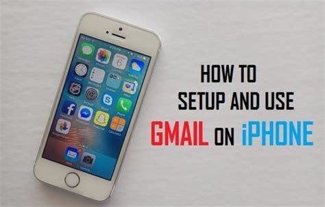 how to setup gmail on iphone how to setup and use gmail on iphone