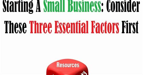 Starting A Small Business Consider These Three Essential