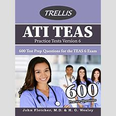 Download Free Ati Teas Practice Tests Version 6 600 Test Prep Questions For The Teas 6 Exam