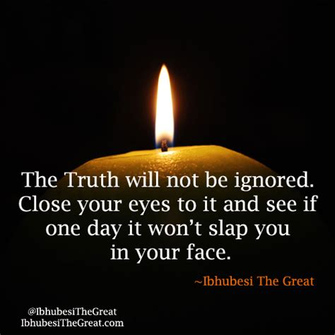 Truth Never Hide Quotes
