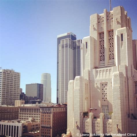 ten of downtown los angeles s most important architectural untapped cities