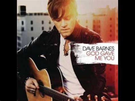 Dave Barnes Lyrics dave barnes god gave me you lyrics
