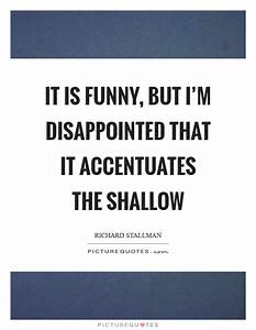 Shallow Quotes | Shallow Sayings | Shallow Picture Quotes