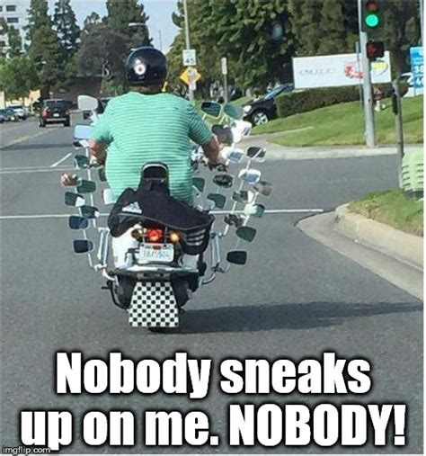 Funny Biker Memes - motorcycle mirror overkill imgflip