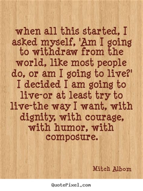 mitch albom image quotes    started  asked