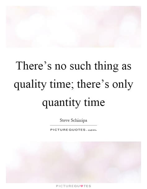 Quality Time Quotes And Sayings
