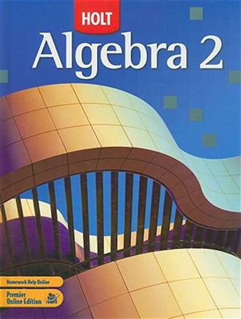 Holt Algebra 2 By Edward B Burger, David J Chard, Earlene J Hall  Reviews, Description