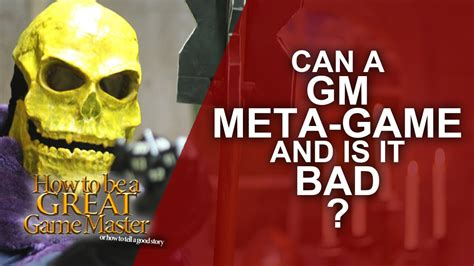 Great Gm  How Does A Gm Metagame And Is It Bad? Metagaming And You  Game Master Tips Gmtips