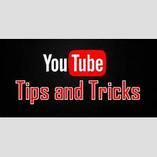 A Complete Guide On Youtube Tips And Tricks