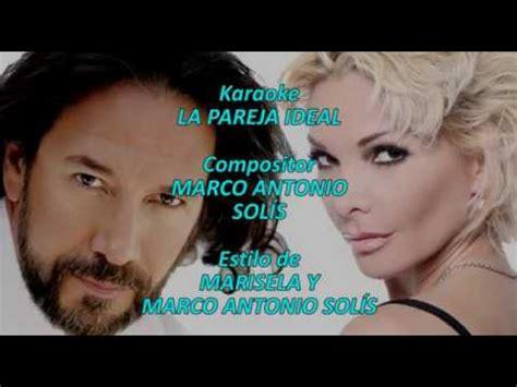 Mi Karaoke La pareja ideal Marisela y Marco Antonio