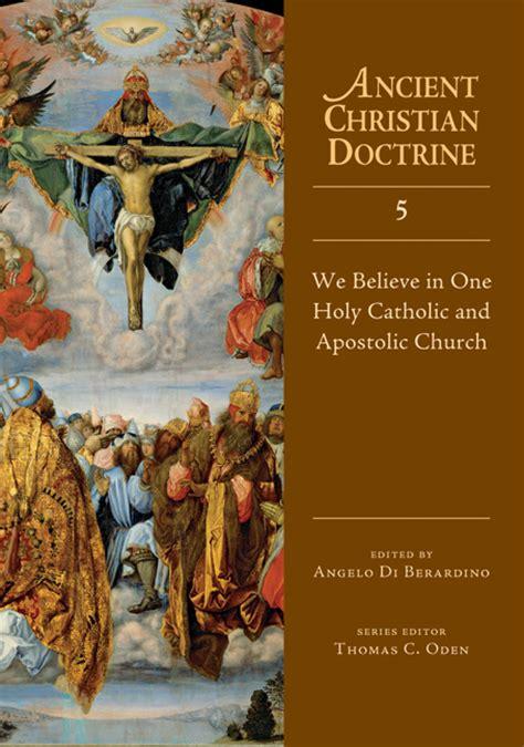 We Believe In One Holy Catholic And Apostolic Church  Intervarsity Press