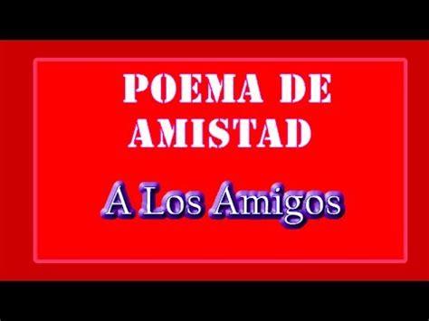 Poemas de Amistad A Los Amigos YouTube