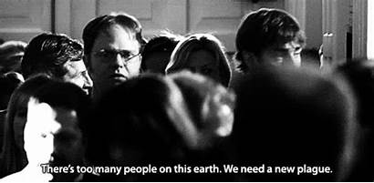 Too Many There Plague Need Dwight Earth