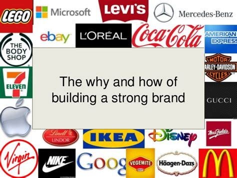 The Why And How Of Building A Strong Brand Slideshare