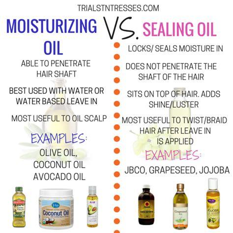 moisturizing oil  sealing oil trials  tresses