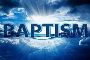 The Meaning  Purpose  And Importance Of Baptism