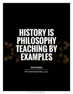History is Phil... History Of Philosophy Quotes