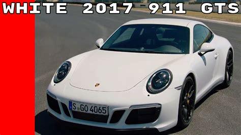 porsche 911 carrera gts white white 2017 porsche 911 carrera 4 gts youtube
