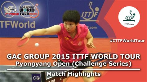 2015 Pyongyang Open Highlights Sun Vs He (final) Youtube