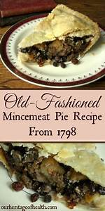 Old-Fashioned Mincemeat Pie Recipe from 1798 | Pie recipes ...