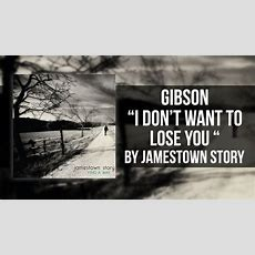 I Don't Want To Lose You  Jamestown Story (cover) Music