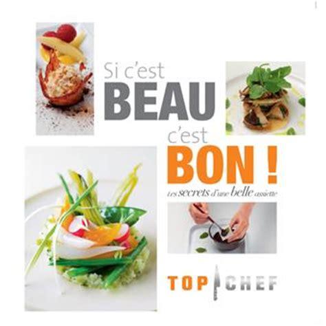 livre de cuisine top chef top chef les secrets d 39 une assiette top chef si