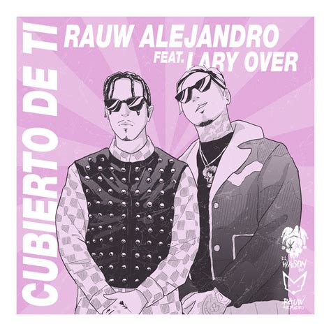 The track is catchy and truly expresses a different musical side to rauw alejandro, a sure sign of more creativity to come with his future music. Listen to Rauw Alejandro's new single, Cubierto de Ti, featuring Lary Over | JustNje