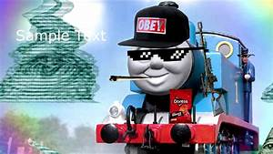 Thomas The Dank Engine Theme Song YouTube