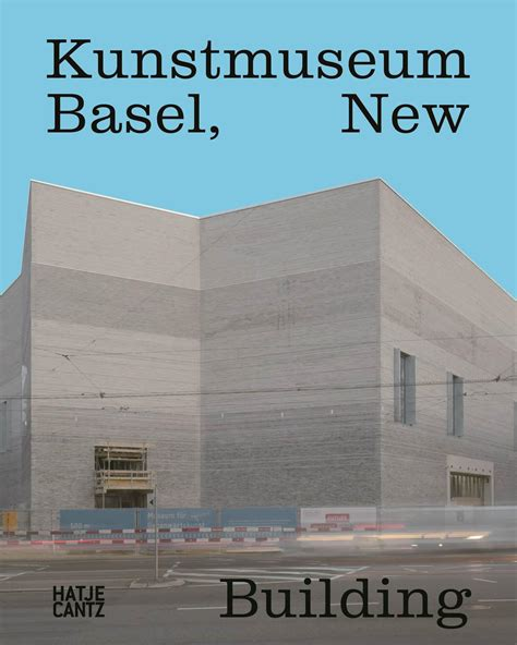kunstmuseum basel architecture hatje cantz