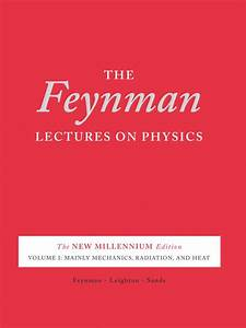 The Feynman Lectures On Physics  U2013 Volume 1  U2013 Mainly