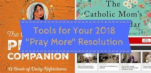 "Tools for Your 2018 ""Pray More"" Resolution - LisaHendey.com"
