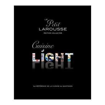 edition larousse cuisine petit larousse cuisine light 233 dition collector edition
