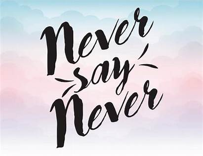 Svg Never Say Clipart Quotes Vector Pdf